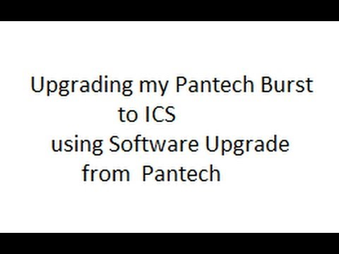 Upgrading my Pantech Burst from stock Gingerbread to ICS using Software Upgrade tool