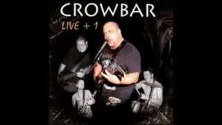 Crowbar - High Rate Extinction - LIVE + 1