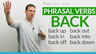 "Phrasal Verbs with BACK: ""back up"", ""back off"", ""back out""..."