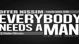 OFFER NISSIM - EVERYBODY NEEDS A MEN - (Dj Dinho Oliveira Reconstruction Intro. Edit