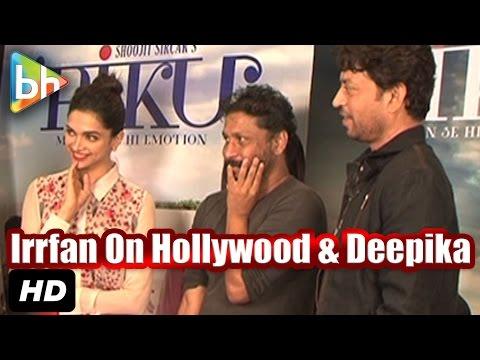 """I Can Loose Few More Hollywood Films For Deepika…"": Irrfan Khan"