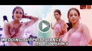 Best Surprise dance by Bridemade's