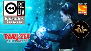 Weekly ReLIV - Baalveer Returns - 7th September To 11th September 2020 - Episodes 185 To 189