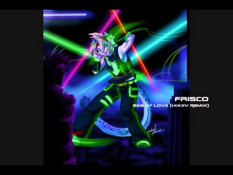 Frisco - Sea Of Love (Hixxy Remix) [Techno Kitten Adventure! Dream Pack Song!]