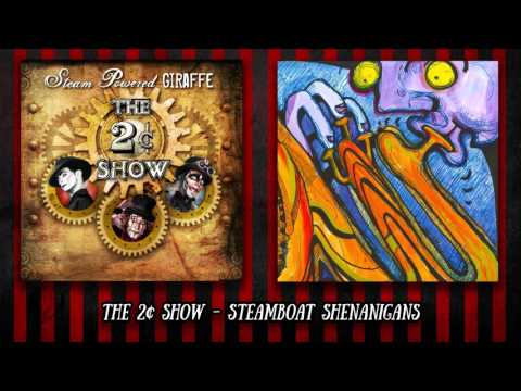 Steam Powered Giraffe - Steamboat Shenanigans