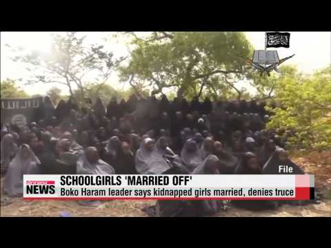 Boko Haram ′marries off′ missing Nigerian schoolgirls   보코하람, 휴전 합의 부인…
