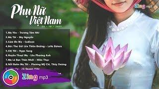 Tuyển Tập Nhạc Về Mẹ - Phụ Nữ Việt Nam 20.10