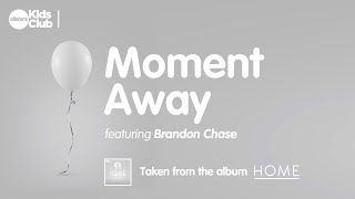 MOMENT AWAY |  (feat Brandon Chase) Songs for kids and families dealing with grief & loss