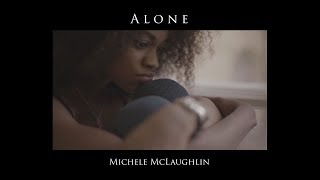 34 Alone 34 By Michele Mclaughlin 2018 Official Audio