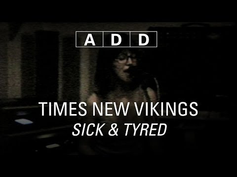 Times New Viking - Sick and Tired - A-D-D