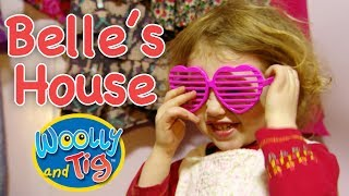 Woolly and Tig - Belle's House | The Big Friendly Teddy Bear