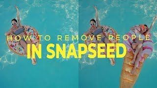 HOW TO REMOVE PEOPLE IN SNAPSEED IN 3 STEPS!