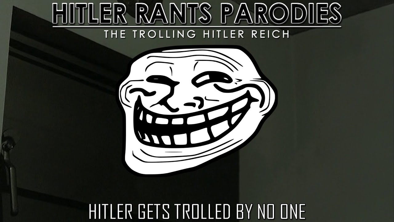 Hitler gets trolled by no one