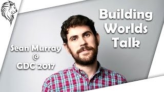 ► Sean Murray GDC-Talk (2017) | Building Worlds with Noise Generation | No Man's Sky | [HQ]