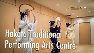 New Tourist Spot in Fukuoka – The Hakata Traditional Performing Arts Centre!