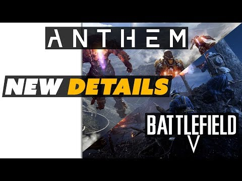 NEW DETAILS! What to Expect from Battlefield V and Anthem - Game News