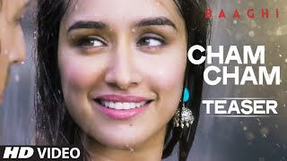 Cham Cham Video Song (Teaser) | Baaghi | Tiger Shroff, Shraddha Kapoor | Sabbir Khan | T-Series