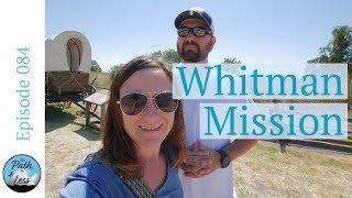 Whitman Mission in Walla Walla!  - Episode 084