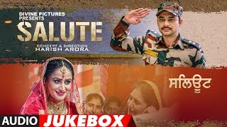 Salute Full Album Jukebox | Nav Bajwa, Jaspinder Cheema, Sumitra Pednekar | Punjabi Movies 2018