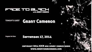 Ep.127 FADE to BLACK Jimmy Church w/ Grant Cameron UFO ROTY 2013 LIVE on air