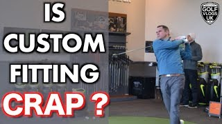 GOLF CLUB CUSTOM FITTING IS IT A - WASTE OF TIME + MONEY ?