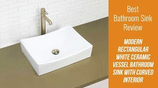 Bathroom Sink Review - Modern Rectangular White Ceramic Vessel Bathroom Sink with Curved Interior