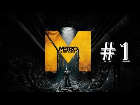 Metro: Last Light on GTX 660 Ti - Gameplay Walkthrough Part 1 - Introduction/Prologue
