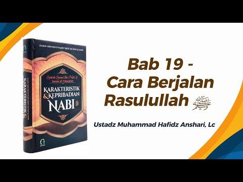Bab 19 - Cara Berjalan Rasulullah ﷺ - Ustadz Muhammad Hafizd Anshari