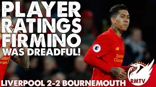 Liverpool v Bournemouth 2-2 | Firmino Was Dreadful! | Player Ratings