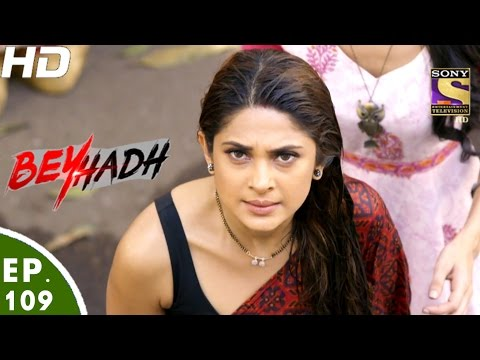 Beyhadh - बेहद - Ep 109 - 10th Mar, 2017 thumbnail