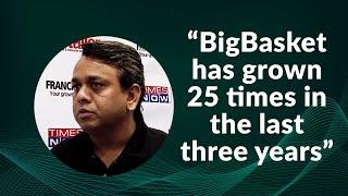 BigBasket has grown 25 times in the last