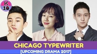 [upcoming drama 2017] Chicago Typewriter Yoo Ah, In Im Soo Jung