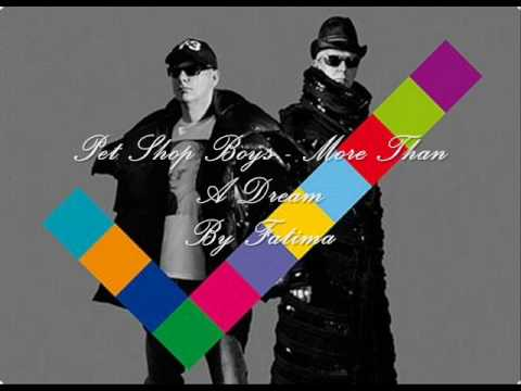 Pet Shop Boys - More Than A Dream