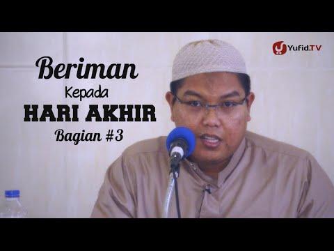 Pengajian Islam Intensif: Beriman Kepada Hari Akhir (Sesi 3) - Ustadz Firanda Andirja
