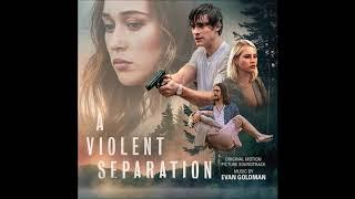 """A Violent Separation Soundtrack - """"Who We Choose To Have Alongside"""" - Evan Goldman"""