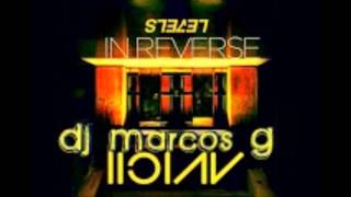 Avicii- Levels vs Reverse Dj Marcos G Remix (Extended Mix)