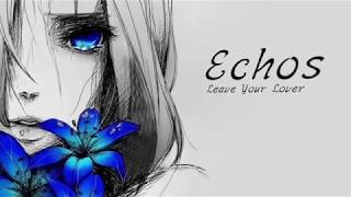 Echos [EP] - Leave Your Lover (Lyrics)