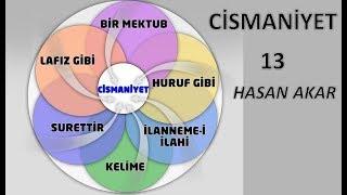 Hasan Akar - Cismaniyet 13 - Ehlinedir