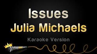 Download Lagu Julia Michaels - Issues (Karaoke Version) Gratis STAFABAND