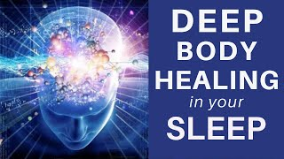 HEAL while you SLEEP ★Deep Body Healing Manifest, Cell Repair & Pain Relief Healing Sleep Meditation
