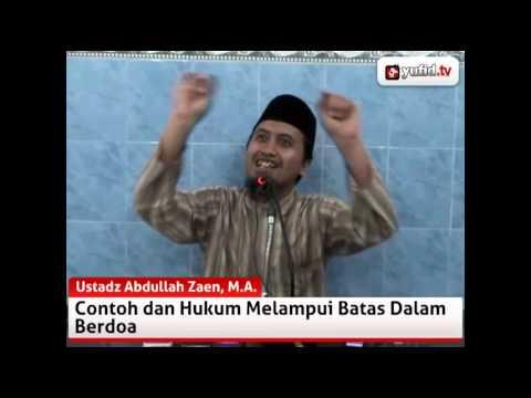 Melampui Batas Dalam Berdoa - Ceramah Islam Ustadz Abdullah Zaen