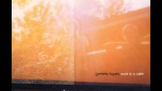 Watch Gemma Hayes I Worked Myself Into A Calm video