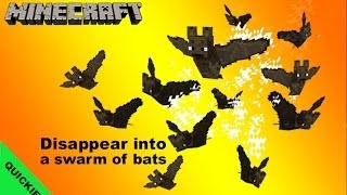 Disappear in a swarm of bats - Minecraft 1.7
