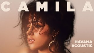 Download Lagu Camila Cabello - Havana (feat. Young Thug) [Acoustic] Gratis STAFABAND