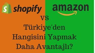 Shopify  DropShipping mi Amazon FBA mi ? Türkiye