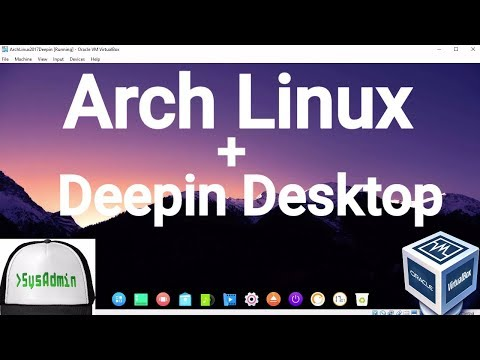 Arch Linux 2017 Installation + Deepin Desktop + Apps + Guest Additions on Oracle VirtualBox [2017]
