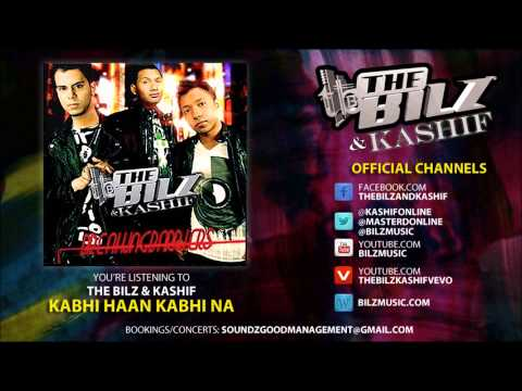 The Bilz & Kashif - Kabhi Haan Kabhi Na (official Song) video