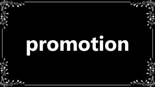 Promotion - Definition and How To Pronounce