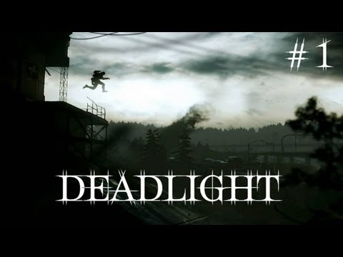 Deadlight. Серия 1 [Начало пути]
