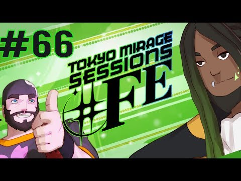 Best Friends Play Tokyo Mirage Sessions ♯FE (Part 66)